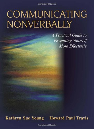 Communicating Nonverbally: A Practical Guide to...