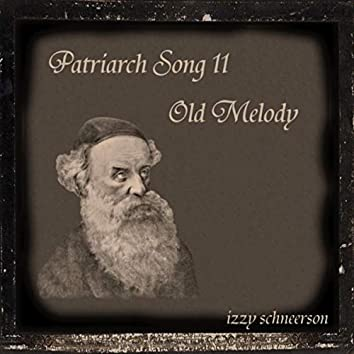 Patriarch Song 11: Old Melody