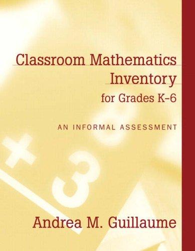 Download Classroom Mathematics Inventory for Grades K-6: An Informal Assessment 020540264X