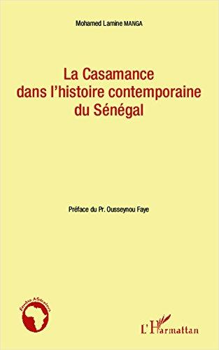 La Casamance dans l'histoire contemporaine du Sénégal (Études africaines)