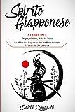 Spirito Giapponese: 3 libri in 1: Ikigai, Kaizen, Shinrin-Yoku. La Millenaria Sapienza che...