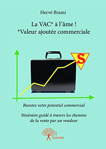 La VAC* à l'âme ! *Valeur ajoutée commerciale: Boostez votre potentiel...