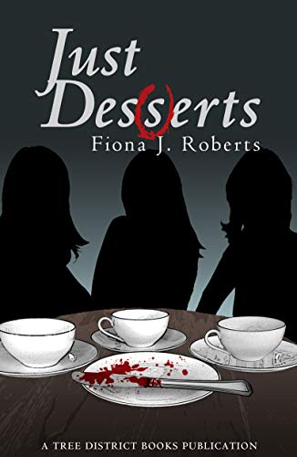 Book: Just Des(s)erts by Fiona J Roberts