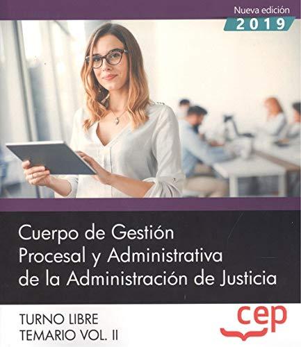 Cuerpo de Gestión Procesal y Administrativa de la Administración de Justicia. Turno Libre. Temario Vol. II