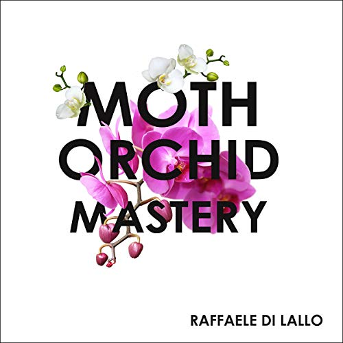 Moth Orchid Mastery audiobook cover art