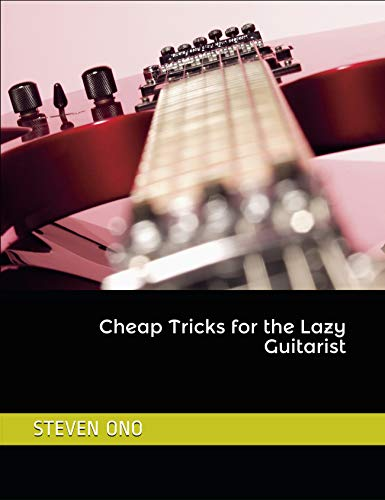 Cheap Tricks: for the Lazy Guitarist (English Edition)