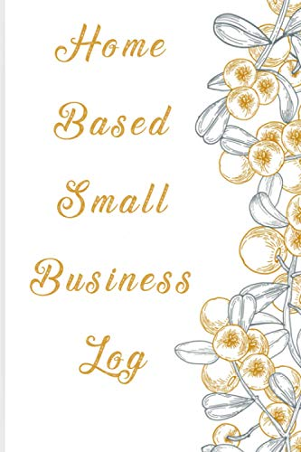 Home Besed Small Business Log: Sales Order Log Keep Track of Your Customer, Purchase Order Forms, for Online Businesses and Retail Store