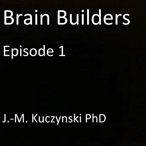 Brain Builders, Episode 1 audiobook cover art