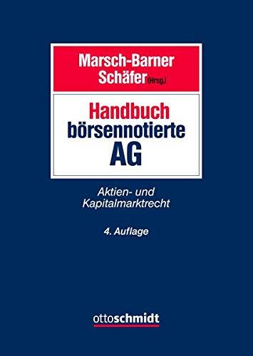 Handbuch börsennotierte AG: Aktien- und Kapitalmarktrecht