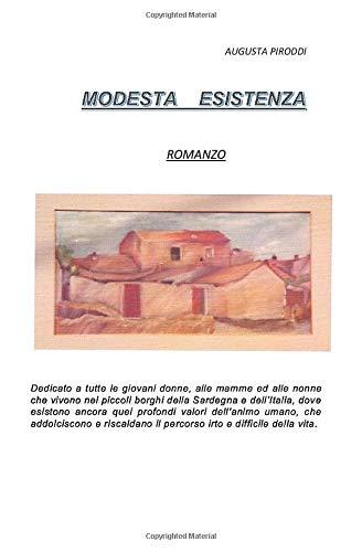 Modesta esistenza: Romanzo