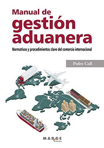 Manual De Gestión aduanera. normativas y Procedimientos Clave Del Comercio Internacional: Normativa y procedimientos clave del comercio internacional: 0 (Gestiona)