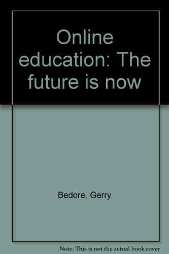 Online Education The Future Is Now