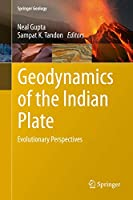 Geodynamics of the Indian Plate: Evolutionary Perspectives (Springer Geology)