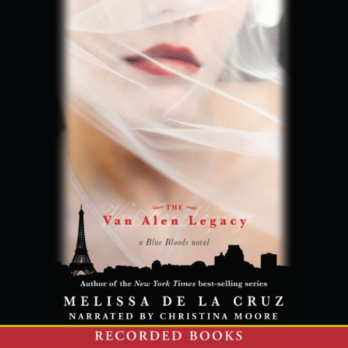 The Van Alen Legacy     Blue Bloods, Book 4              De :                                                                                                                                 Melissa de la Cruz                               Lu par :                                                                                                                                 Christina Moore                      Durée : 8 h et 56 min     Pas de notations     Global 0,0