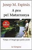 A peu pel Matarranya: Viatge a l'Aragó que parla català (Divulgació)
