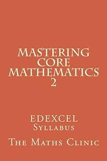 Mastering Core Mathematics 2: Edexcel Syllabus