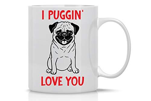 I Puggin Love You 11oz Coffee Mug Funny Cute Idea for Her for Him Boyfriend Girlfriend Fiancee Fiance Wife Husband Friend Dog Pug Lovers By CBT Mugs