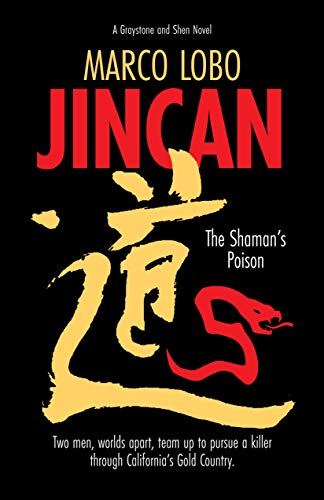 JINCAN, The Shaman's Poison: Ancient China collides with Gold Rush America when two sleuths unite to hunt down a killer. (Graystone and Shen Novel Book 1) (English Edition)
