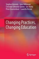 Changing Practices, Changing Education