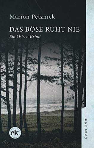 Das Böse ruht nie: Ein Ostsee-Krimi (Ein Ostsee-Krimi mit Lisa Liebich)
