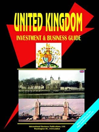[UK Investment and Business Guide] (By: Usa Ibp) [published: January, 2004]