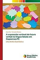 A expressão variável do futuro verbal na língua falada em Capoeiras-PE