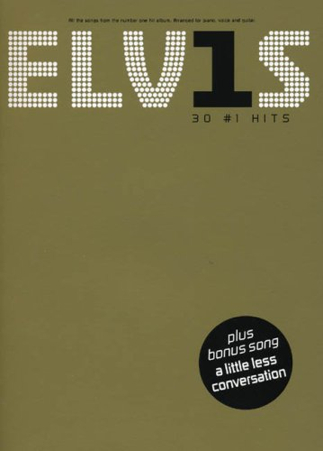 Elvis 30 No. 1 Hits Pvg: Noten für Gesang, Klavier (Gitarre): Piano/Vocal/Guitar