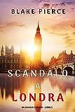 Scandalo a Londra (Un anno in Europa – Libro 5)