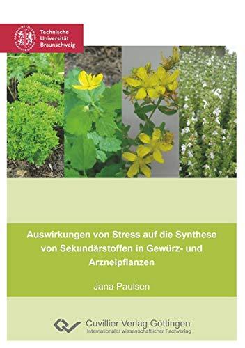 Auswirkungen von Stress auf die Synthese von Sekundärstoffen in Gewürz- und Arzneipflanzen