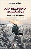 Kaf Dagi'ndan Hakkari'ye; Jandarma - J. Pilot Subayi'nin Anilari