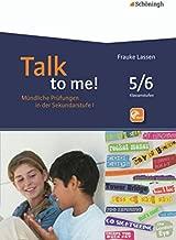 Talk to me! Mündliche Prüfung. 5./6. Schuljahr: Sekundarstufe 1. Mündliche Prüfungen in der Sekundarstufe I. Hinführung - Durchführung - Bewertung - Rückmeldung