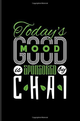 Todays Good Mood Is Sponsored By Chai: Chai Tea Undated Planner   Weekly & Monthly No Year Pocket Calendar   Medium 6x9 Softcover   AI4:AI &  & AJ4:AJ,AH4:AH))