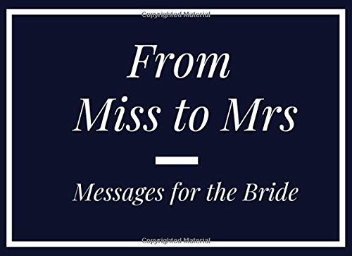 From Miss To Mrs Messages For The Bride: Hen Party Guest Memory Book (8.25' x 6') Blank Pages Medium Large Size for Bachelorette Guests to Write In ... Scrapbook Bridal Party Hen Night Gift Log