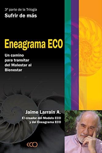 Eneagrama ECO. Descubriendo el Origen de la Personalidad y del Sufrimiento. (Spanish Edition)
