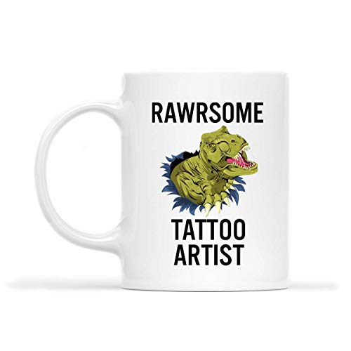 TATTOO ARTIST Mug - RAWRSOME TATTOO ARTIST - Funny 11oz Coffee Mugs (White) - Great Humor Gift For Mother Day's, Father's Day, St. Patrick's Day