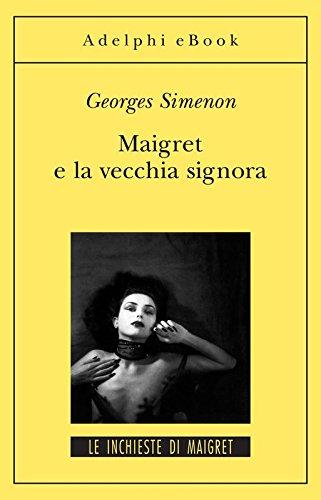 Maigret e la vecchia signora: Le inchieste di Maigret (27 di 75) (Le inchieste di Maigret: romanzi)