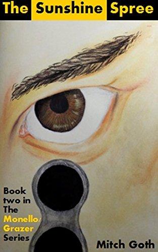 The Sunshine Spree: Book two in The Monello/Grazer Series (English Edition)
