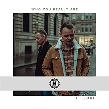 Who you really are (feat. Lori)