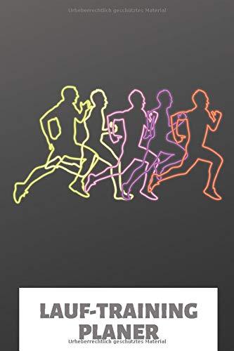 Lauf-Training Planer: Lauflogbuch und Trainings Lauftagebuch für Läufer. Egal ob Lauf Profi oder Anfänger, dieser Lauf Planer unterstützt beim Lauf ... auf Marathon- und andere Volksläufe.