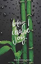 TODAY I CHOOSE JOY Daily Gratitude Journal: Bamboo Zen – Five Minutes a Day - Cultivate an Attitude of Gratitude ( 5.5 x 8.5) Productivity notebook with Motivational quotes – 5 Minute Journal