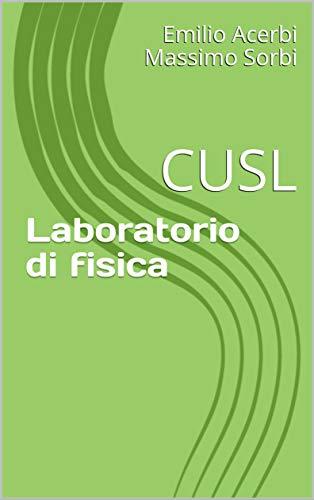 Laboratorio di fisica: CUSL (Italian Edition)