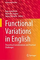 Functional Variations in English: Theoretical Considerations and Practical Challenges (Multilingual Education, 37)