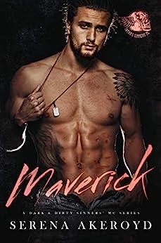Maverick: A Dark MC Romance (A Dark & Dirty Sinners' MC Series Book 6) by [Serena Akeroyd, Wander Aguiar]