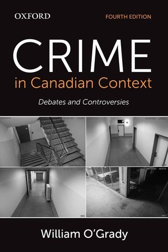 Crime in Canadian Context Debates and Controversies