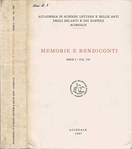 Accademia di Scienze Lettere e Belle Arti degli Zelanti e dei Dafnici, Acireale - Memorie e rendiconti. Serie i - volume vii.