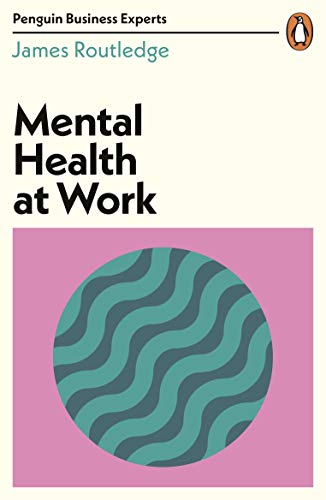 Mental Health at Work (Penguin Business Experts Series) (English Edition)