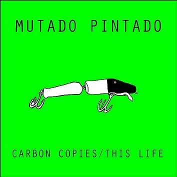 Carbon Copies / This Life Single