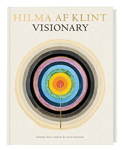 Hilma Af Klint: Visionary: on Hilma af Klint and the Spirit of Her Time