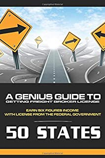 A Genius Guide to Getting Freight Broker License: Earning Six Figures Income with License from the Federal Government