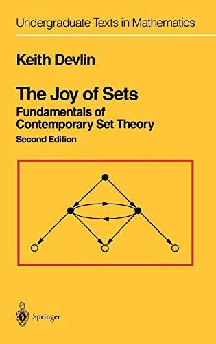 The Joy of Sets: Fundamentals of Contemporary Set Theory (Undergraduate Texts in Mathematics)